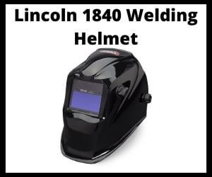 Lincoln 1840 Welding Helmet Review